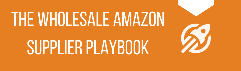 Wholesale Amazon Supplier Playbook