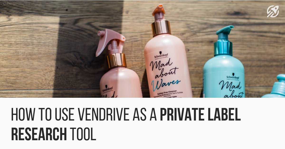 How To Use Vendrive As a Private Label Research Tool